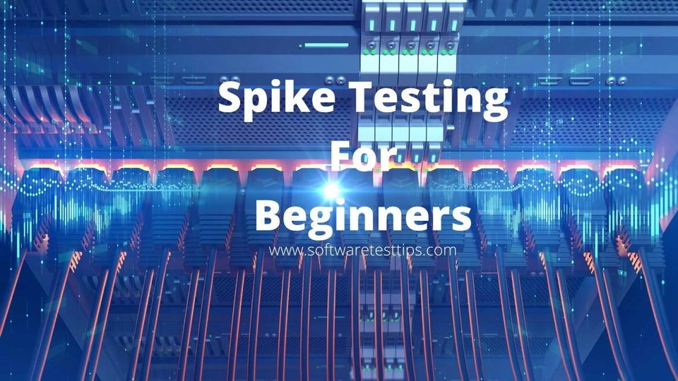 Spike Testing For Beginners